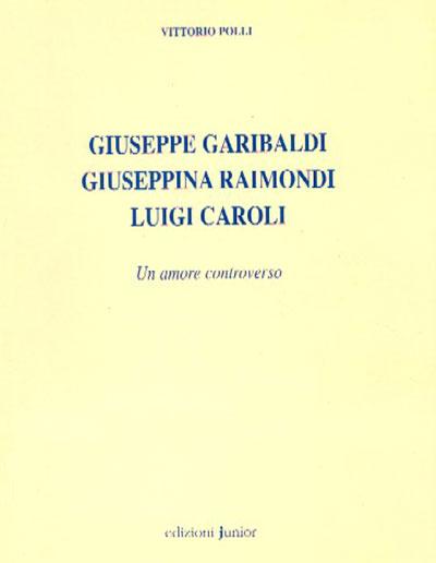 Museo della Valle Zogno Bergamo Giuseppe Garibaldi Giuseppina Raimondi Luigi Caroli 400X516