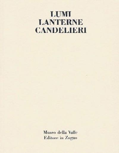 Museo della Valle - Zogno Bergamo - Lumi Lanterne Candelieri