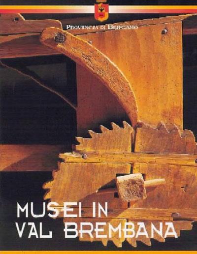 Museo della Valle - Zogno Bergamo - Musei in val Brembana