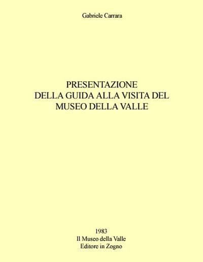 Museo della Valle - Zogno Bergamo - Presentazione della guida alla visita del Museo della Valle