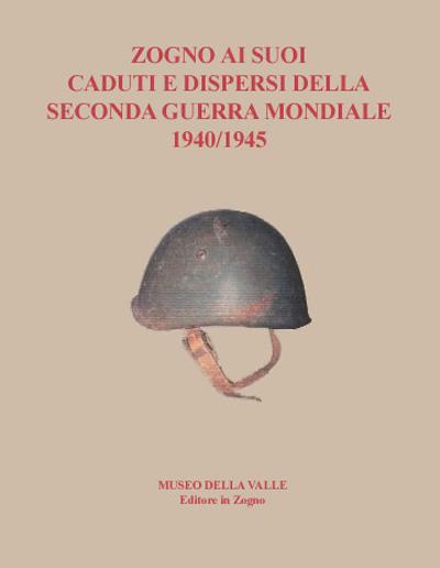 Museo della Valle - Zogno Bergamo - Zogno ai suoi caduti della Seconda guerra mondiale 1940-1945